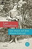 Der Mann auf dem blauen Fahrrad: Träume aus einer alten Kamera. Roman - Lars Gustafsson