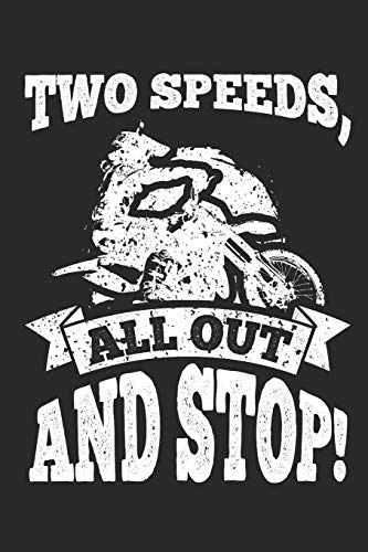 Two Speeds, All Out and Stop!: 120 Blank Lined Pages Softcover Notes Journal, College Ruled Composition Notebook, 6x9 Funny Dirt Bike Quote Design Cover (Dirt Bikes, Band 2) -