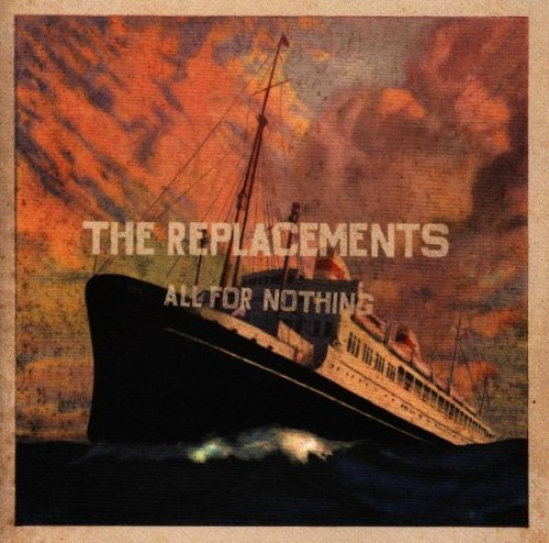 All For Nothing/Nothing For All By The Replacements (1997-11-24)