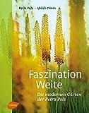 Faszination Weite: Die modernen Gärten der Petra Pelz