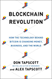 Blockchain Revolution: How the Technology Behind Bitcoin Is Changing Money, Business and the World