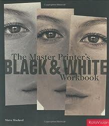 The Master Printer's Black and White Workbook