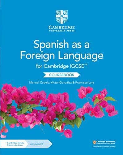 Cambridge IGCSE™ Spanish as a Foreign Language Coursebook with Audio CD and Cambridge Elevate Enhanced Edition (2 Years) (Cambridge International IGCSE)