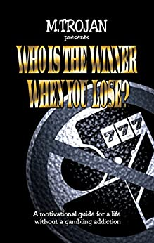 Who is the winner when you lose?: (language: English) by [Trojan, M.]