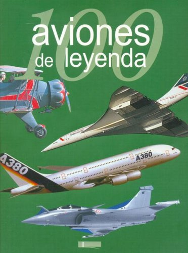 100 Aviones De Leyenda (100 De Leyenda) por Francois Besse