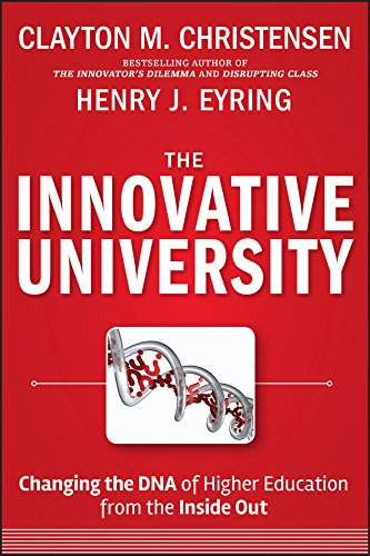 The Innovative University: Changing the DNA of Higher Education from the Inside Out (Jossey-Bass Higher and Adult Education Series)