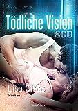 Tödliche Vision: SGU 02