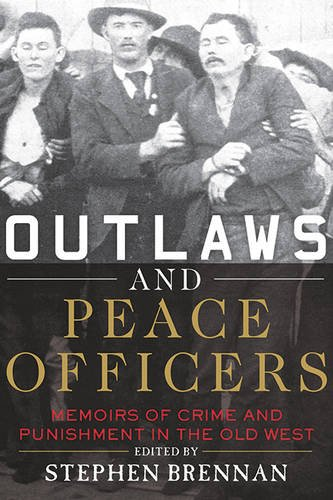 outlaws-and-peace-officers-memoirs-of-crime-and-punishment-in-the-old-west