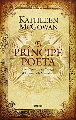 El príncipe poeta: Libro tercero del Linaje de la Magdalena (Umbriel narrativa)