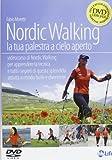 Nordic walking. La tua palestra a cielo aperto. DVD