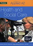 Applied Health & Social Care: Health and Social Care: A2 Student Book - OCR (Applied A2 Health and Social Care)