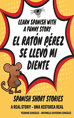 El ratón Pérez se llevó mi diente: A real story - Una historia real / Bedtime - Hora de dormir / Learn Spanish - Aprende español por Yeismar González