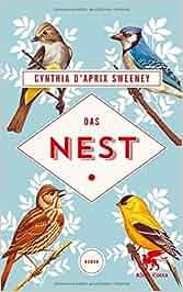Das Nest: Roman: Cynthia D'Aprix Sweeney, Nicolai Schweder-Schreiner