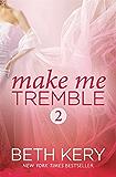 Make Me Tremble (Make Me: Part Two)
