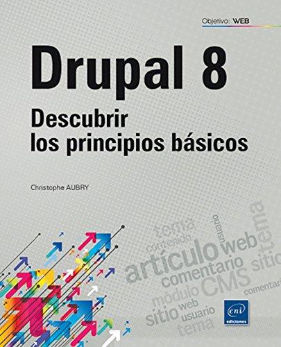 Drupal 8. Descubrir Los Principios Básicos