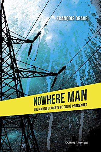 Lire Nowhere Man: Les Enquêtes de Chloé Perreault epub pdf