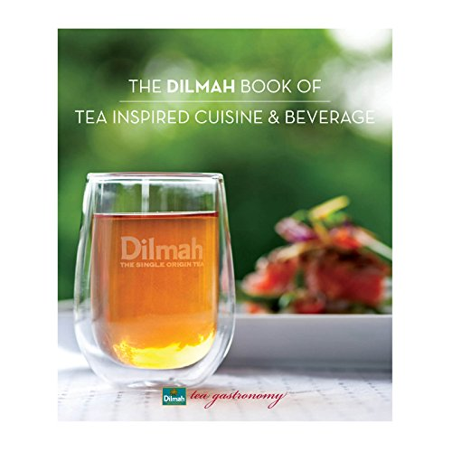 the-dilmah-book-of-tea-inspired-cuisine-and-beverage-english-edition