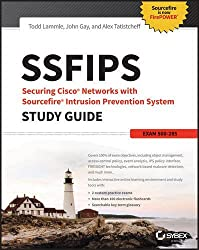 SSFIPS Securing Cisco Networks with Sourcefire Intrusion Prevention System Study Guide: Exam 500-285 by Todd Lammle (2015-10-26)