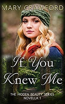 If You Knew Me: (and other silent musings) (A Hidden Beauty Novella Book 1) by [Crawford, Mary]