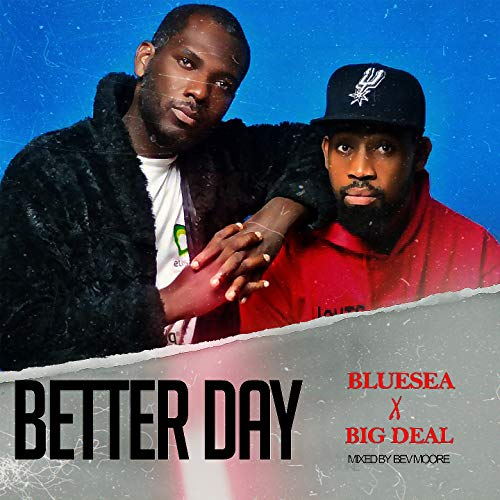 Better Day (feat. Big Deal)