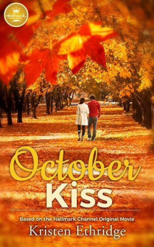 October Kiss: Based on the Hallmark Channel Original Movie (English Edition) (Kiss Halloween Original)