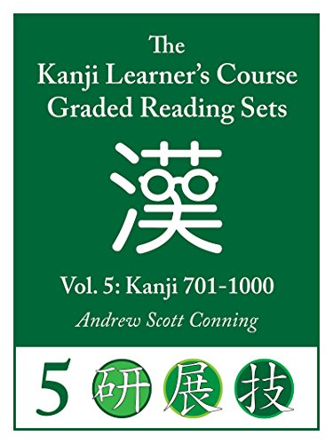 Kanji Learner's Course Graded Reading Sets, Vol. 5: Kanji 701-1000