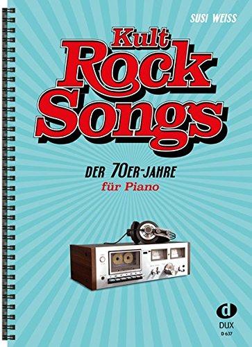 """Kult-Rocksongs der 70er-Jahre: 30 """"Klassiker"""", arrangiert für Piano"""