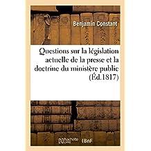 Questions sur la législation actuelle de la presse en France et sur la doctrine du ministère public
