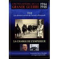 Encyclopédie de la grande guerre 1914-1918 - la charge de l'empereur