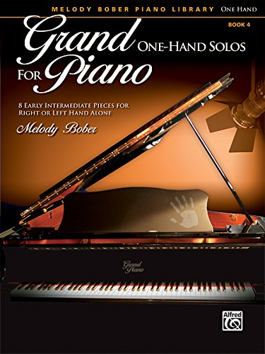 Grand One-Hand Solos for Piano, Bk 4: 8 Early Intermediate Pieces for Right or Left Hand Alone (Melody Bober Piano Library) by Alfred Publishing Staff (9-Jan-2012) Paperback