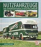Nutzfahrzeuge: Die internationale Enzyklopädie - Halwart Schrader
