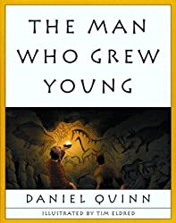 Man Who Grew Young: Illustrated by Tim Eldred Graphic Novel by Daniel Quinn (August 01,2001)