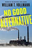No Good Alternative: Volume Two of Carbon Ideologies