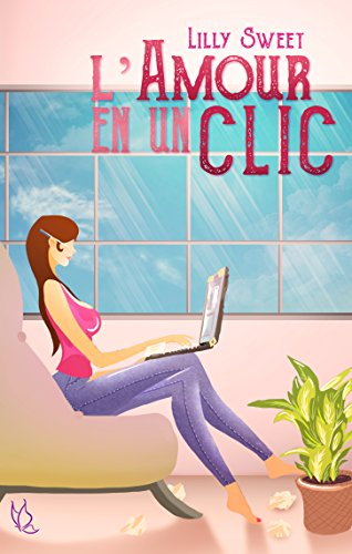 L'amour en un clic (2016) – Sweet Lilly