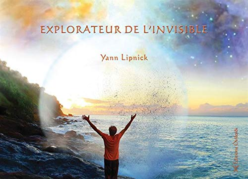 Explorateur de l'invisible par Yann Lipnick