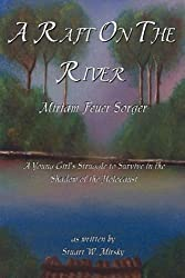 A Raft on the River by Miriam Feuer Sorger (2008-04-13)