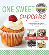 One Sweet Cupcake: Professional Decorating and Recipe Secrets Made Easy (English Edition)