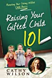 Best Books For Strong Willed Children - Raising Your Gifted Child: Parenting Your Strong Willed Review