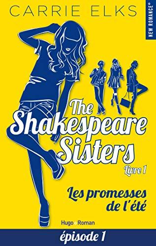 Couverture du livre The Shakespeare sisters - tome 1 Les promesses de l'été Episode 1