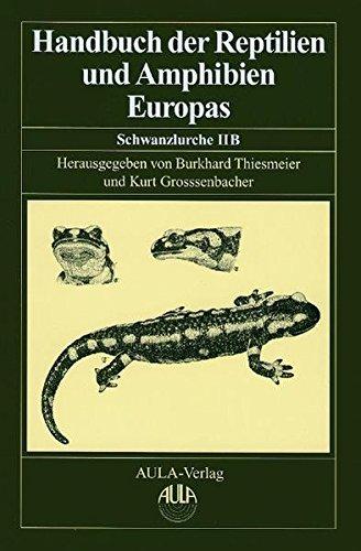 Handbuch der Reptilien und Amphibien Europas: Schwanzlurche (Urodela) IIB