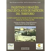 Palestinos E Israelies/Palestine and Israelis: Cincuenta Anos De Particion Del Territorio, La Union Europea En El Proceso De Paz Del Proximo Oriente