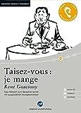 Taisez-vous : je mange: Das Hörbuch zum Sprachen lernen.mit ausgewählten Kurzgeschichten / Audio-CD + Textbuch + CD-RO