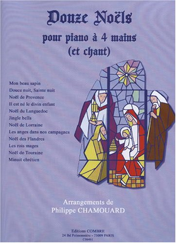 12 Noëls pour Piano 4 mains et chant par Chamouard Ph.