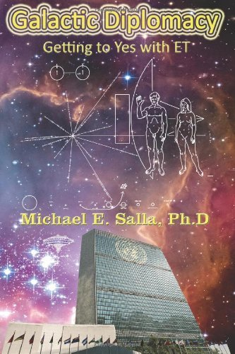 Galactic Diplomacy: Getting to Yes with ET by Dr Michael E Salla (14-May-2013) Paperback