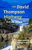The David Thompson Highway Hiking Guide by Jane Ross (2016-06-23)