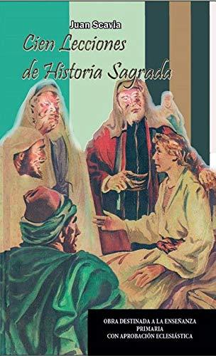 Cien Lecciones de Historia Sagrada par Juan Scavia