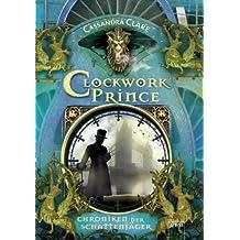 Clockwork Prince: Chroniken der Schattenjäger (2):