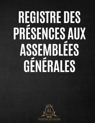 Registre de Présence aux Assemblées Générales par AL Notebooks