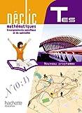 Mathématiques, Tle ES, Déclic : Nouveau programme 2012