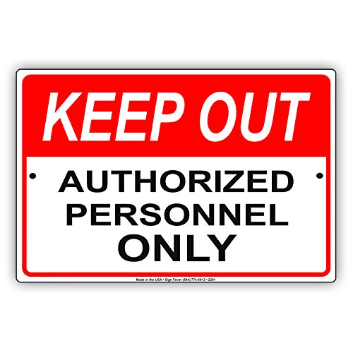 "Keep Out Authorized Personnal Only Safety Restriction Alert Caution Warning Aluminium Blechschild 12""x18"""